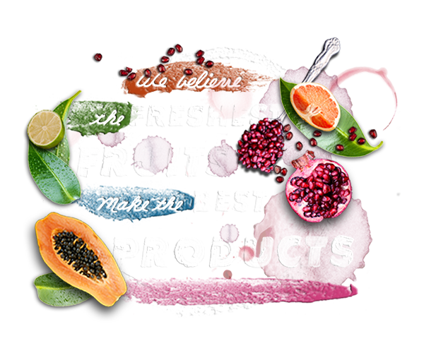 We believe the freshest fruits make the best products